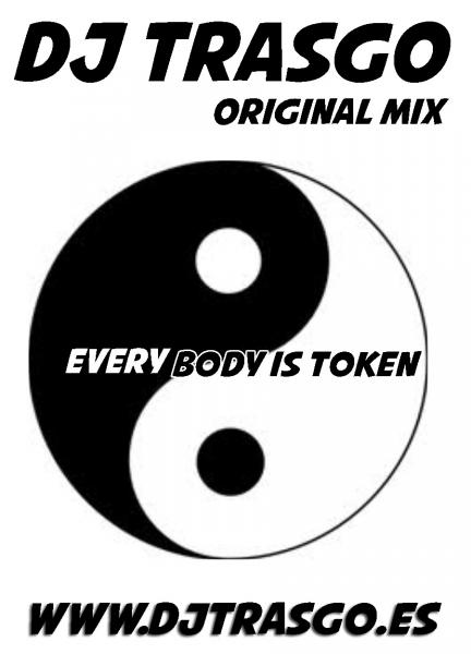 Everybody is token, DJ TrAsGo Original Mix