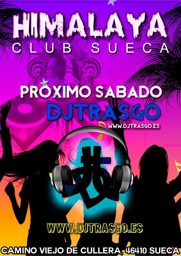 Próximo Sábado 12 de Abril de 2014 DJ TrAsGo en Himalaya Club Sueca
