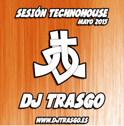 Sesión Techhouse Mayo 2015 - DJ TrAsGo